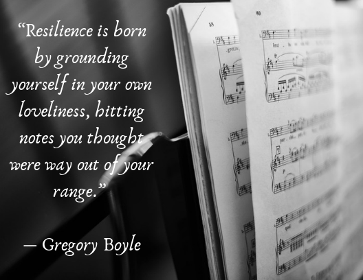 Quotes About Being Resilient Gregory Boyle